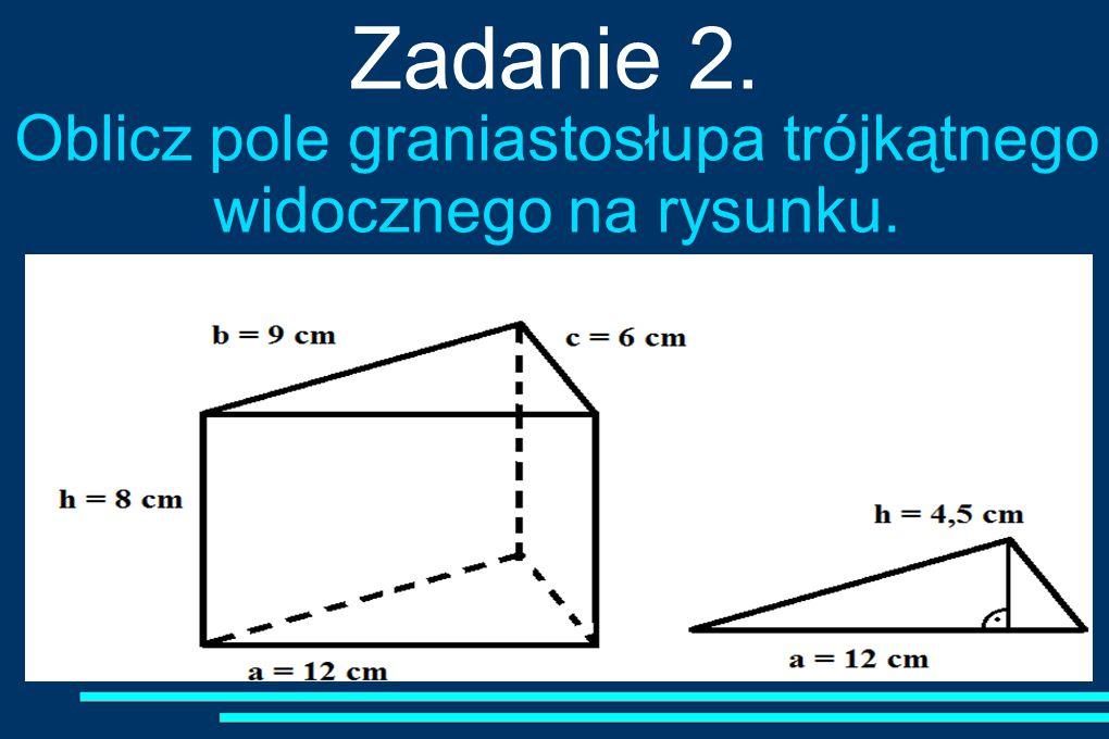 Oblicz pole graniastosłupa trójkątnego widocznego na rysunku.