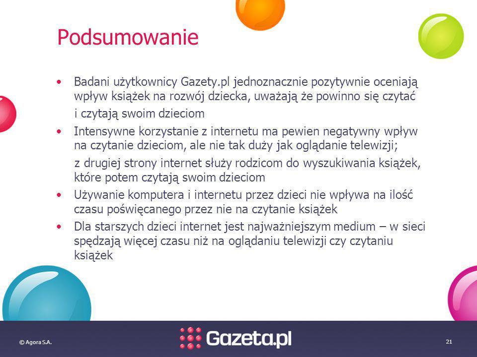 Podsumowanie Badani użytkownicy Gazety.pl jednoznacznie pozytywnie oceniają wpływ książek na rozwój dziecka, uważają że powinno się czytać.