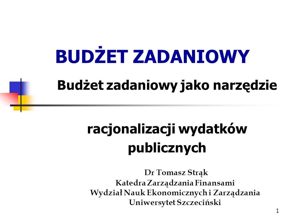 Budżet zadaniowy jako narzędzie racjonalizacji wydatków publicznych