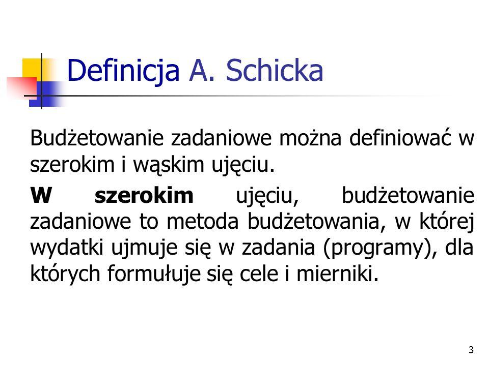 Definicja A. Schicka Budżetowanie zadaniowe można definiować w szerokim i wąskim ujęciu.