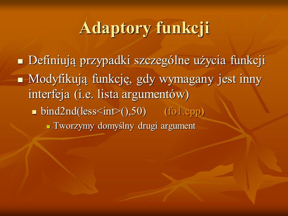 Adaptory funkcji Definiują przypadki szczególne użycia funkcji