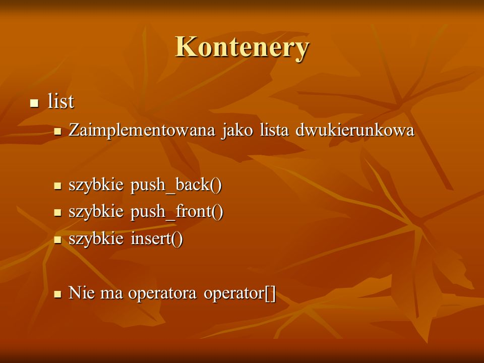 Kontenery list Zaimplementowana jako lista dwukierunkowa