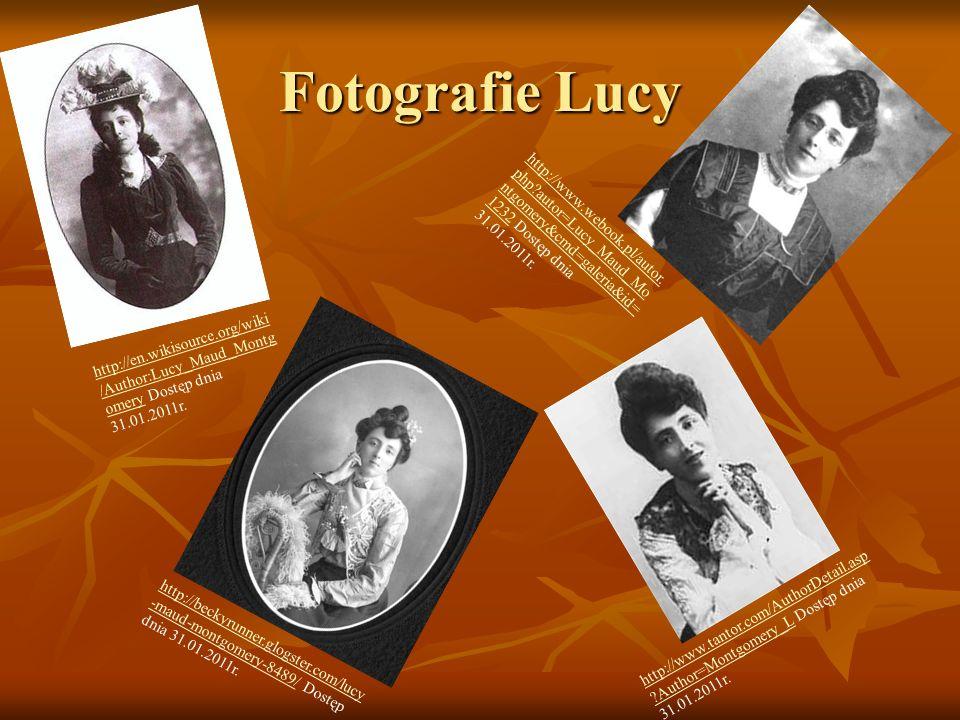 Fotografie Lucy http://www.webook.pl/autor.php autor=Lucy_Maud_Montgomery&cmd=galeria&id=1232 Dostęp dnia 31.01.2011r.