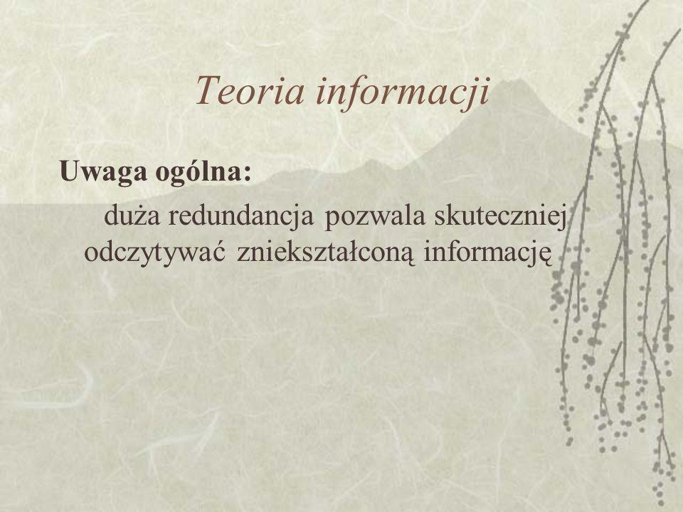 Teoria informacji Uwaga ogólna: