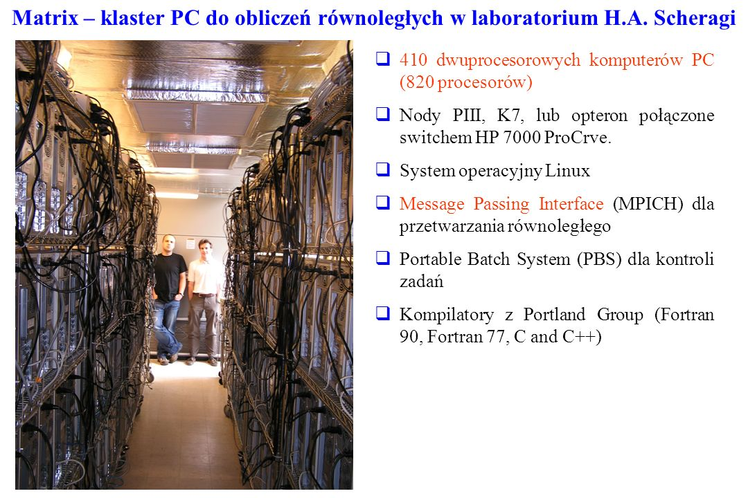 Matrix – klaster PC do obliczeń równoległych w laboratorium H. A