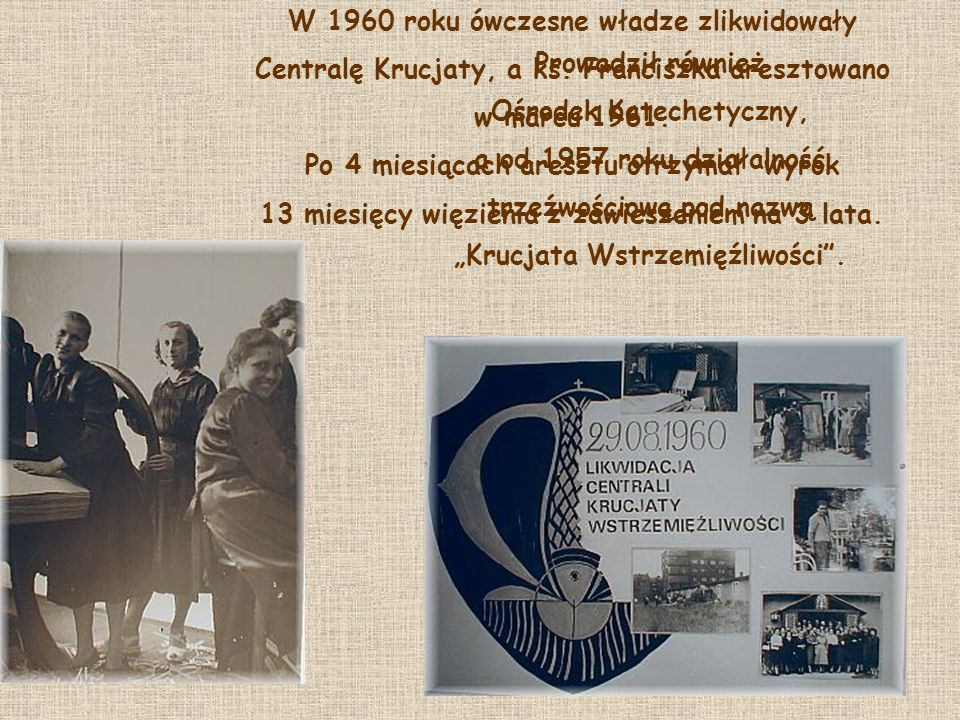W 1960 roku ówczesne władze zlikwidowały