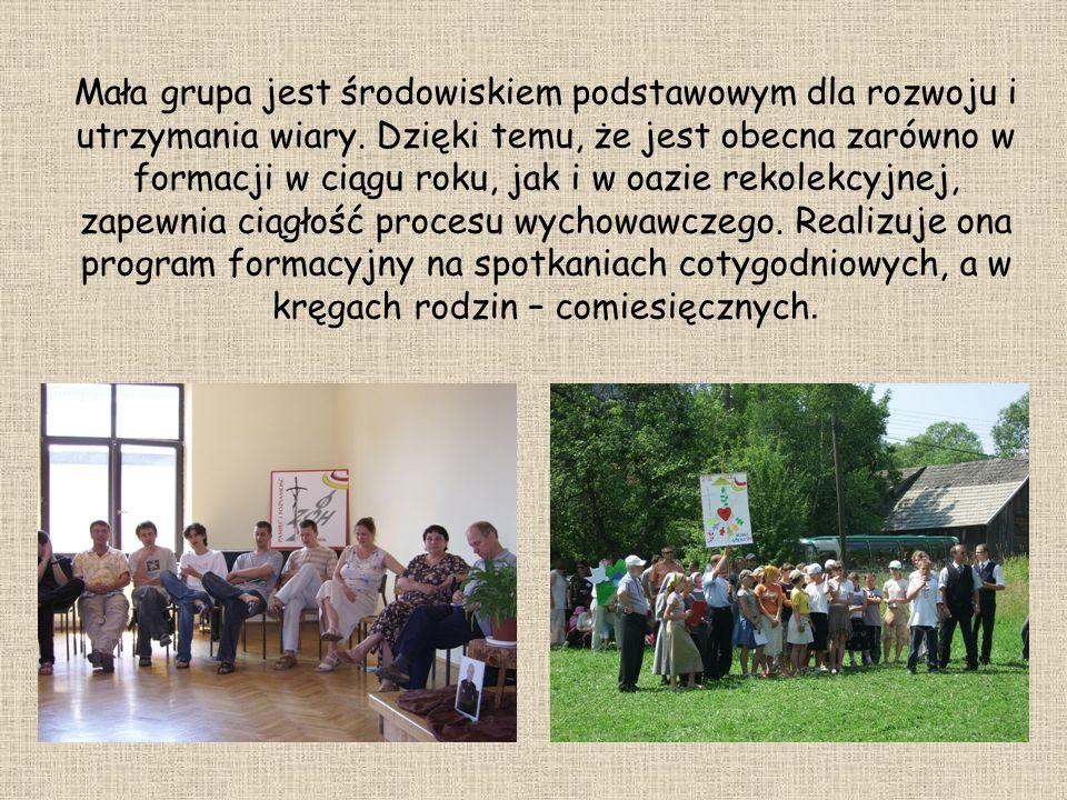 Mała grupa jest środowiskiem podstawowym dla rozwoju i utrzymania wiary.