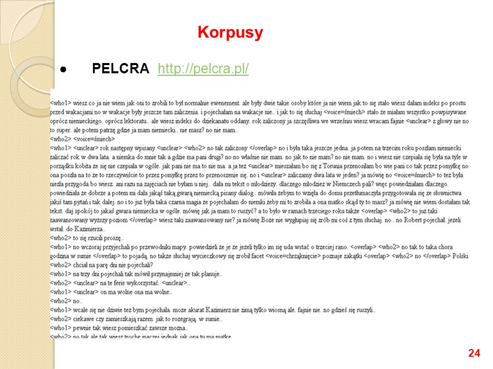 Korpusy ● PELCRA http://pelcra.pl/ 24