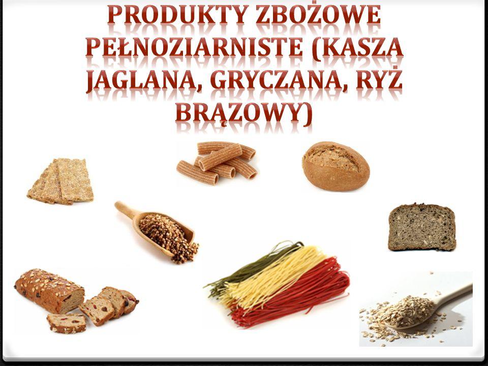 produkty zbożowe pełnoziarniste (kasza jaglana, gryczana, ryż brązowy)