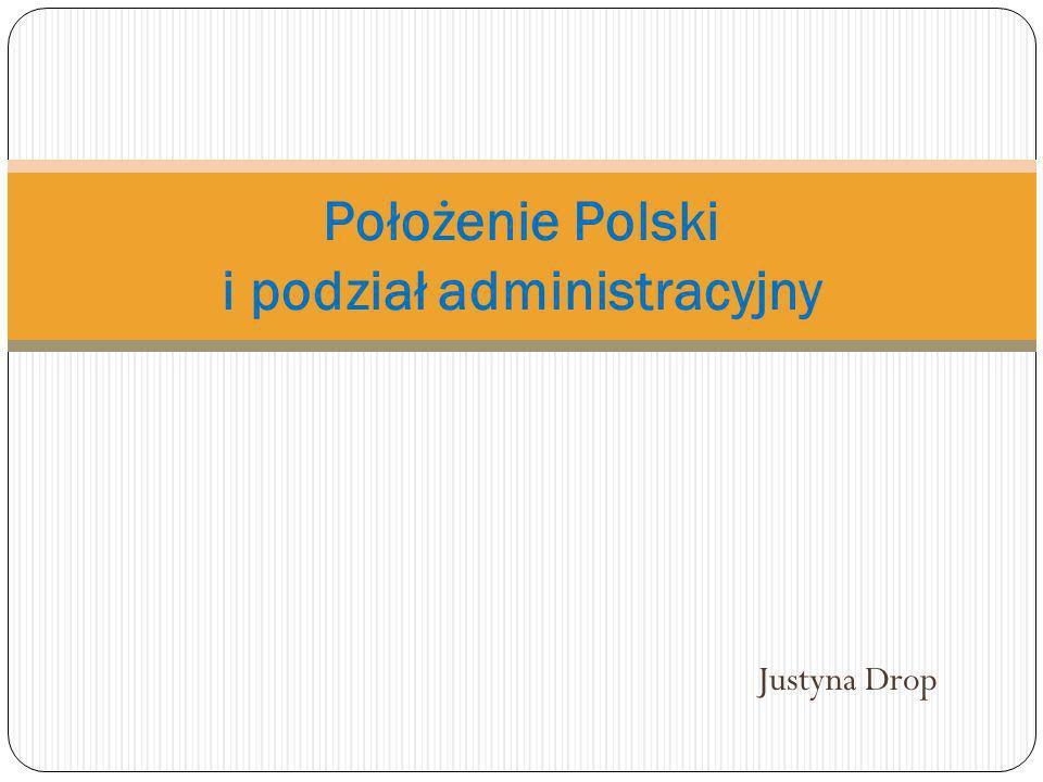 Położenie Polski i podział administracyjny