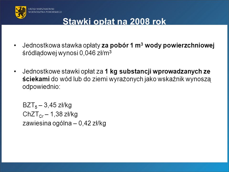 Stawki opłat na 2008 rok Jednostkowa stawka opłaty za pobór 1 m3 wody powierzchniowej śródlądowej wynosi 0,046 zł/m3.