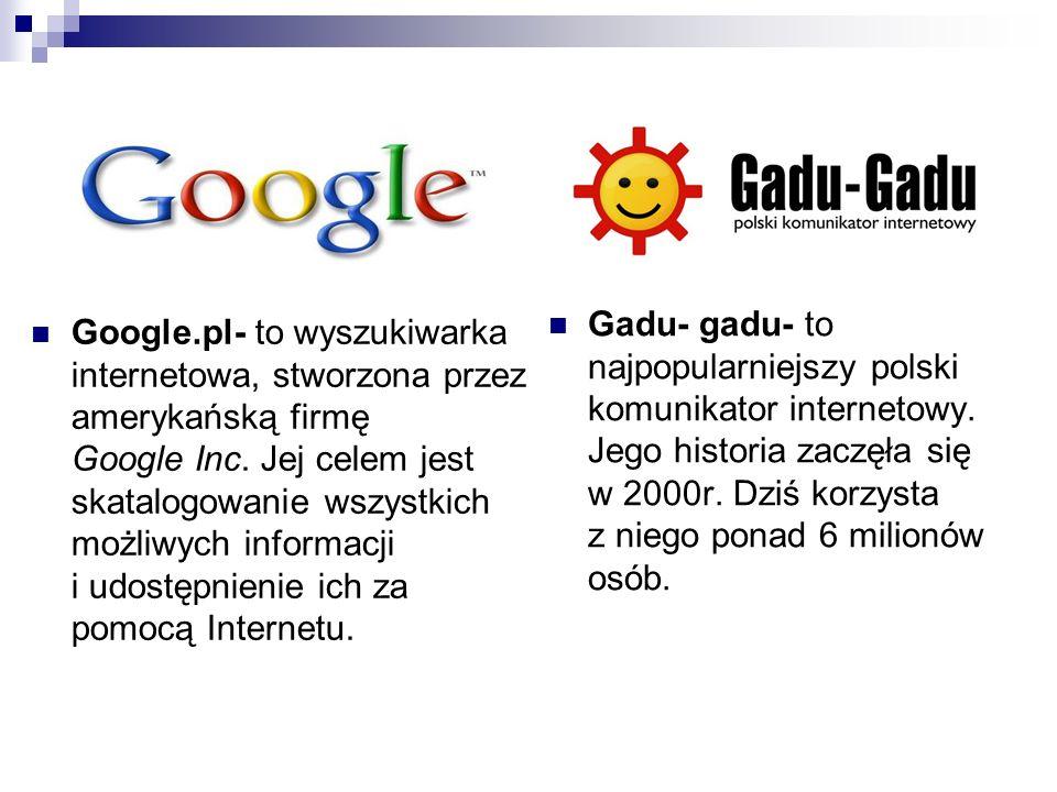 Gadu- gadu- to najpopularniejszy polski komunikator internetowy