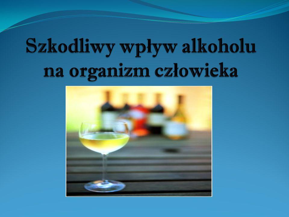 Szkodliwy wpływ alkoholu na organizm człowieka