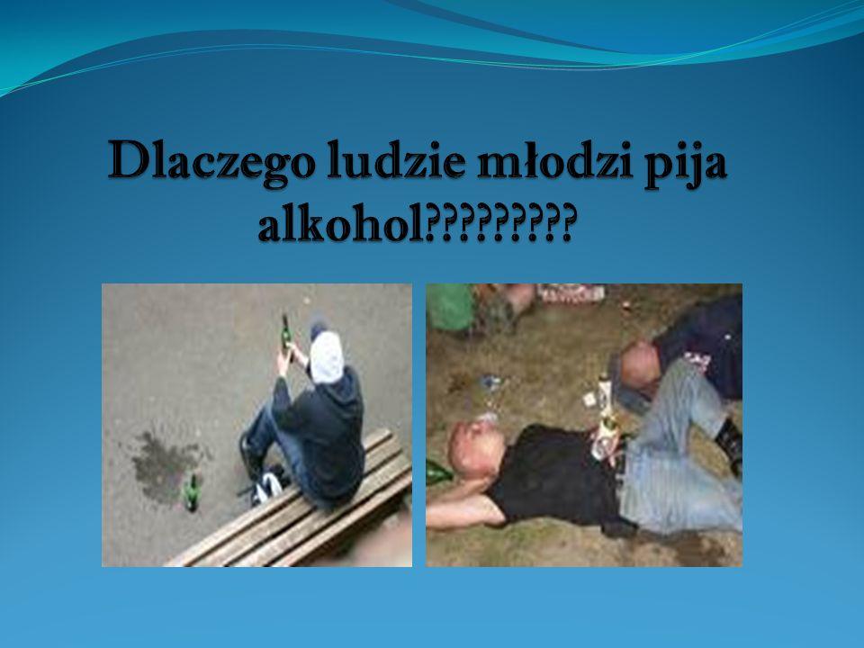 Dlaczego ludzie młodzi pija alkohol