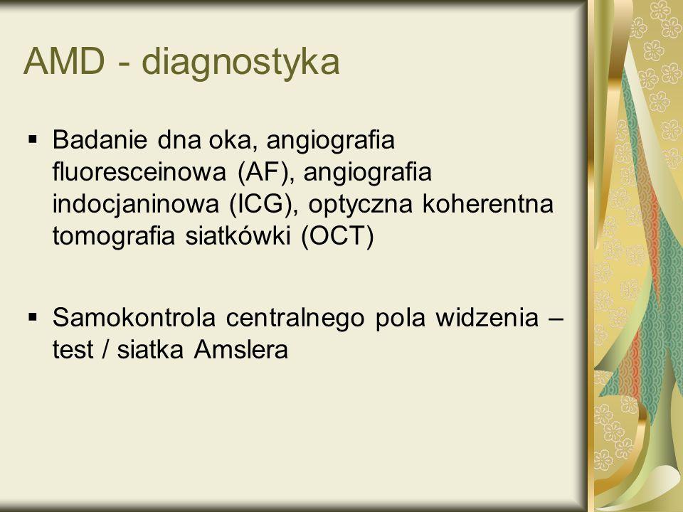 AMD - diagnostykaBadanie dna oka, angiografia fluoresceinowa (AF), angiografia indocjaninowa (ICG), optyczna koherentna tomografia siatkówki (OCT)