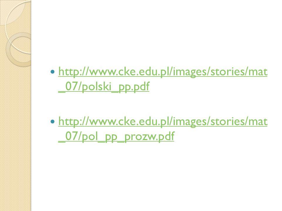http://www.cke.edu.pl/images/stories/mat _07/polski_pp.pdf