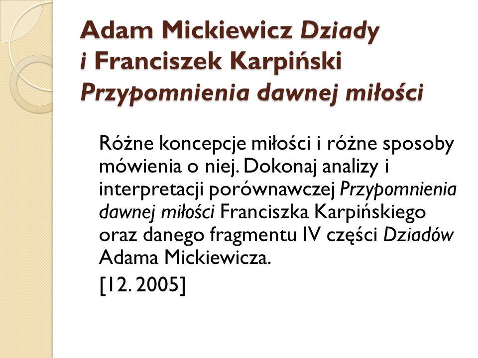 Adam Mickiewicz Dziady i Franciszek Karpiński Przypomnienia dawnej miłości