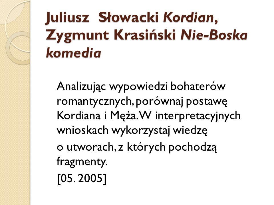 Juliusz Słowacki Kordian, Zygmunt Krasiński Nie-Boska komedia