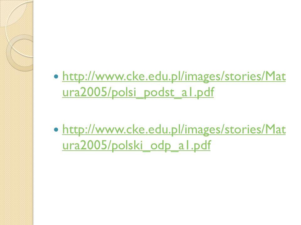 http://www.cke.edu.pl/images/stories/Mat ura2005/polsi_podst_a1.pdf