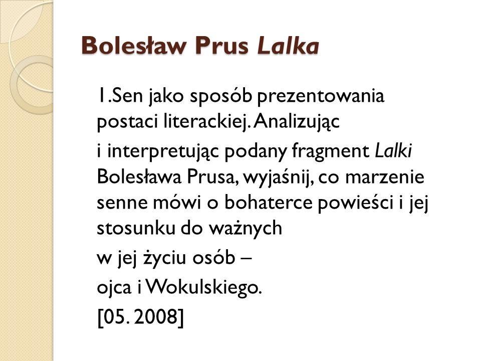 Bolesław Prus Lalka 1.Sen jako sposób prezentowania postaci literackiej. Analizując.
