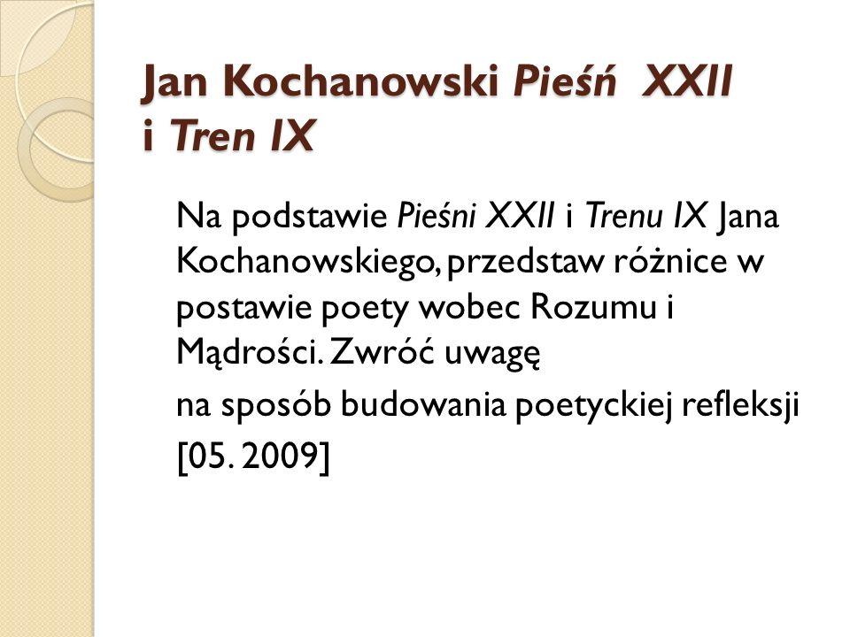 Jan Kochanowski Pieśń XXII i Tren IX