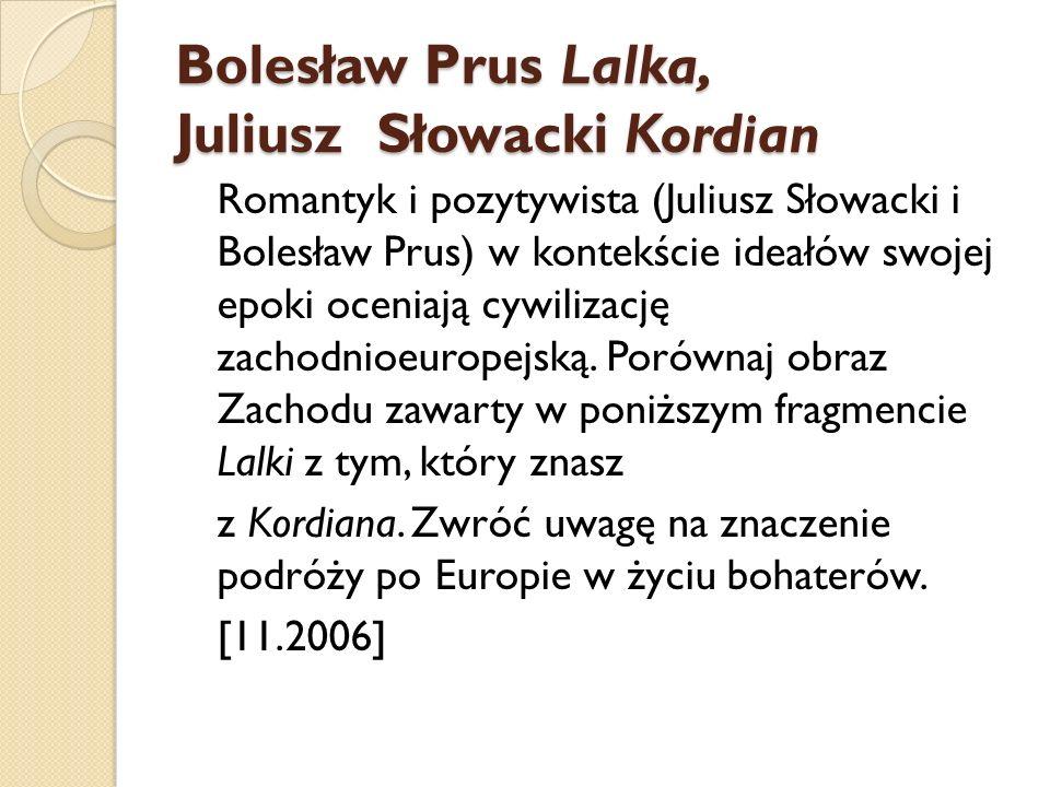 Bolesław Prus Lalka, Juliusz Słowacki Kordian