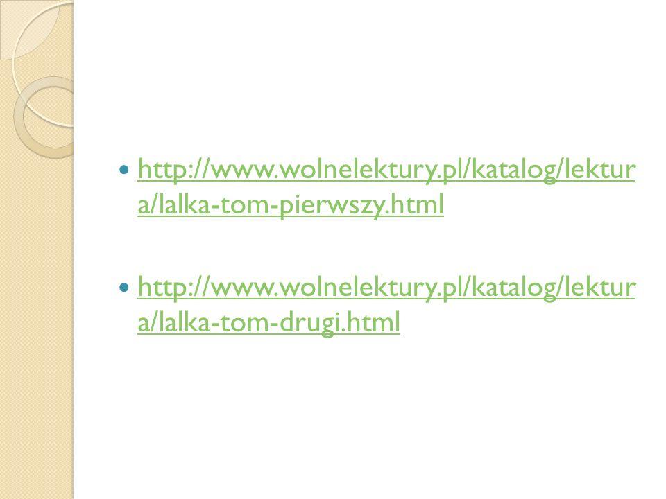 http://www.wolnelektury.pl/katalog/lektur a/lalka-tom-pierwszy.html