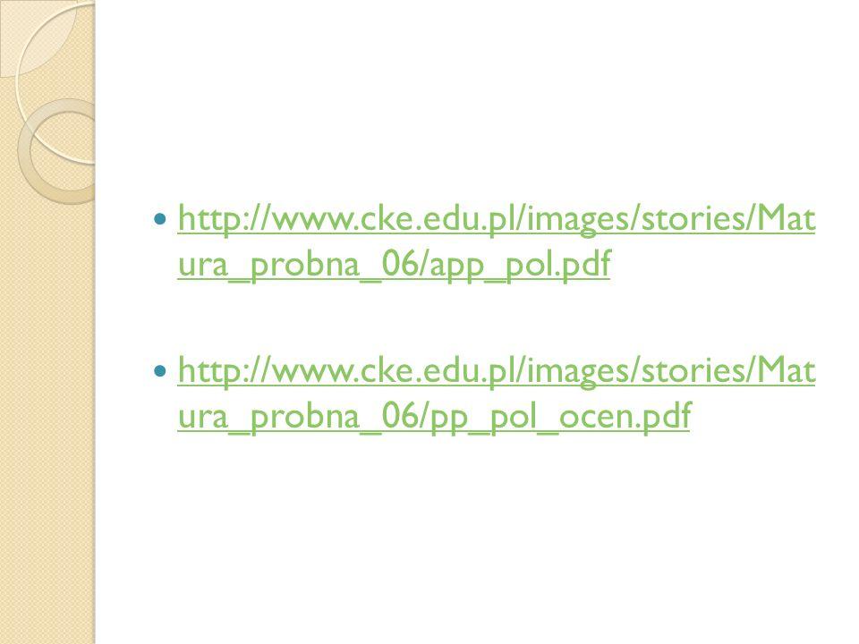http://www.cke.edu.pl/images/stories/Mat ura_probna_06/app_pol.pdf