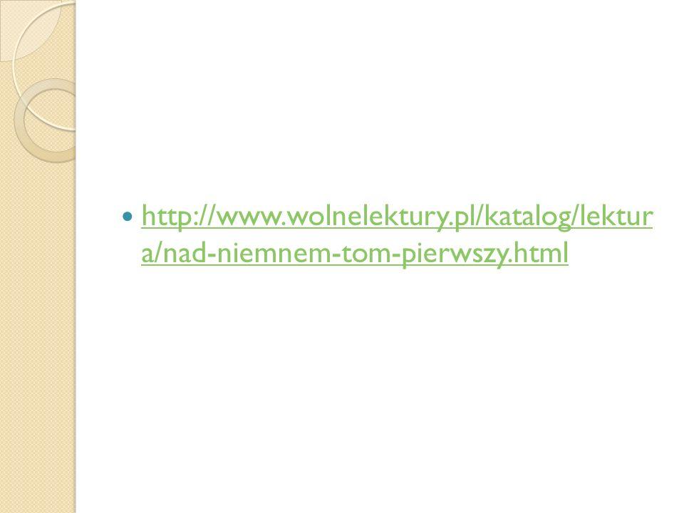http://www. wolnelektury. pl/katalog/lektur a/nad-niemnem-tom-pierwszy