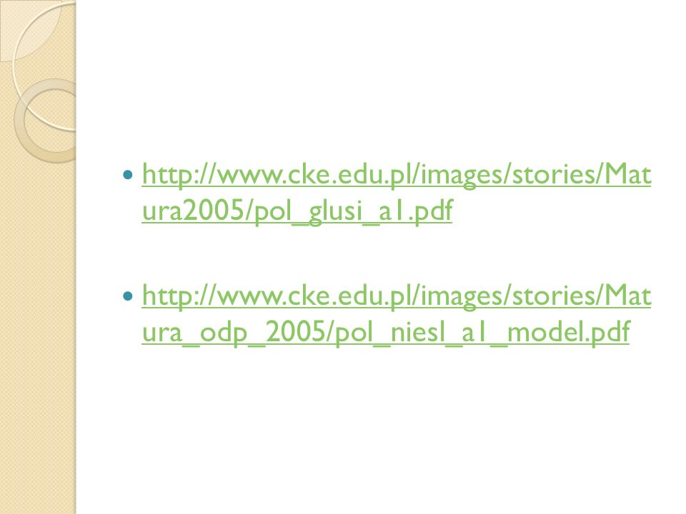 http://www.cke.edu.pl/images/stories/Mat ura2005/pol_glusi_a1.pdf