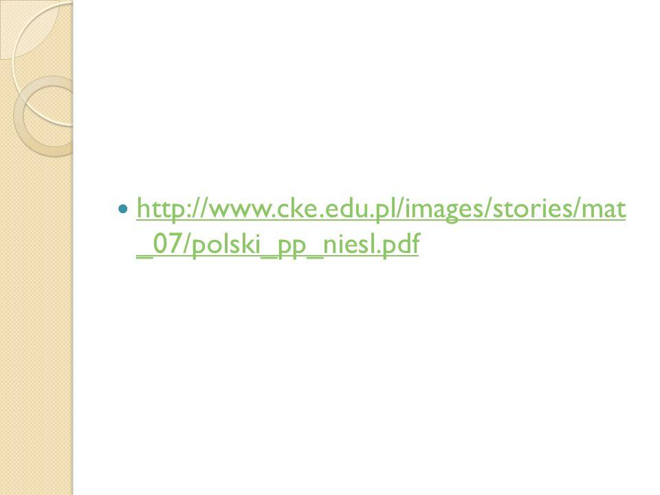 http://www.cke.edu.pl/images/stories/mat _07/polski_pp_niesl.pdf