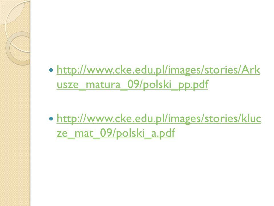 http://www.cke.edu.pl/images/stories/Ark usze_matura_09/polski_pp.pdf