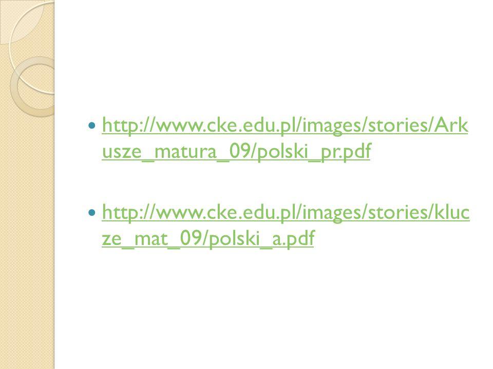 http://www.cke.edu.pl/images/stories/Ark usze_matura_09/polski_pr.pdf