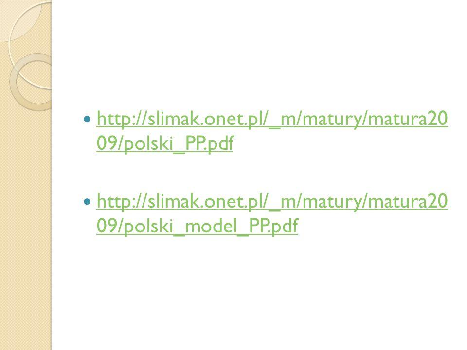 http://slimak.onet.pl/_m/matury/matura20 09/polski_PP.pdf