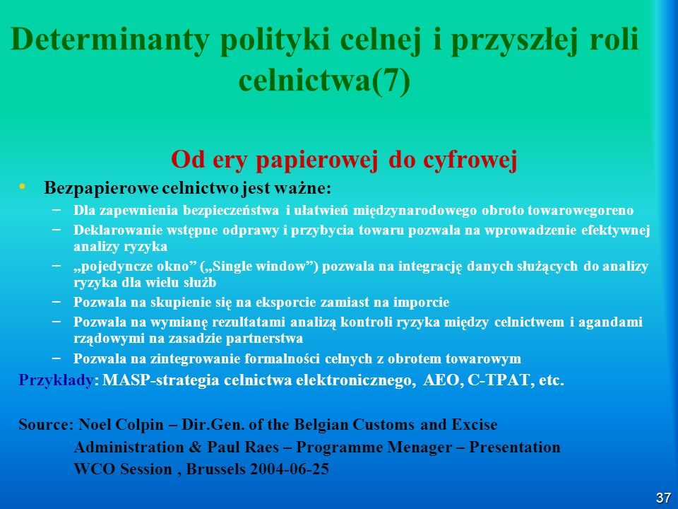 Determinanty polityki celnej i przyszłej roli celnictwa(7)