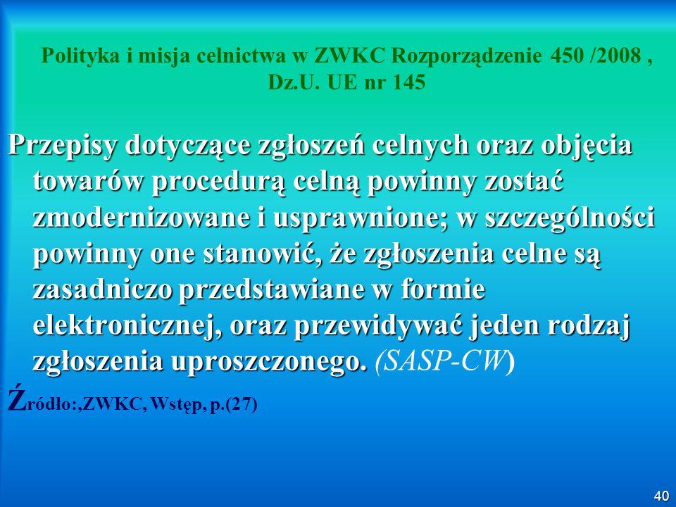 Polityka i misja celnictwa w ZWKC Rozporządzenie 450 /2008 , Dz. U