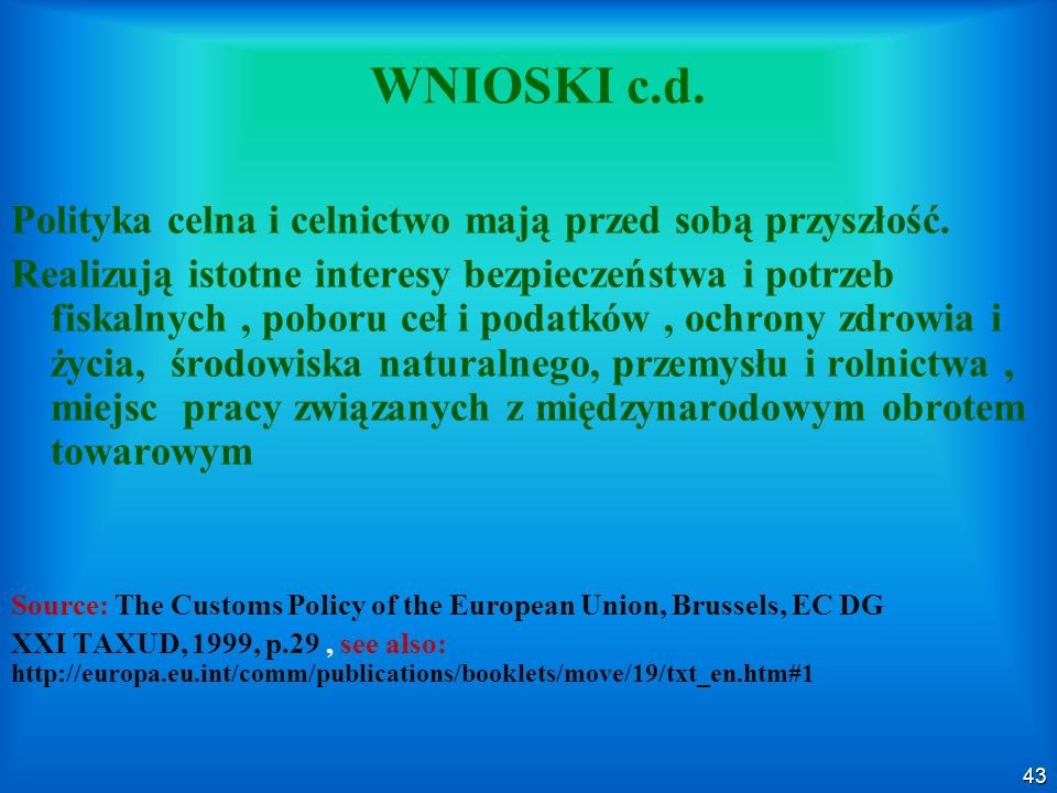 WNIOSKI c.d. Polityka celna i celnictwo mają przed sobą przyszłość.
