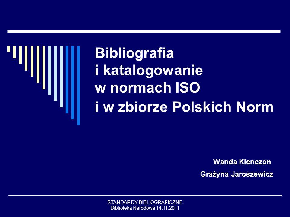 Bibliografia i katalogowanie w normach ISO i w zbiorze Polskich Norm
