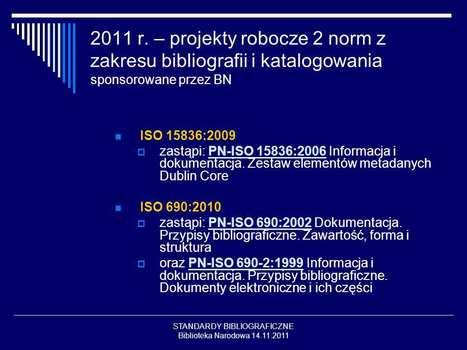 STANDARDY BIBLIOGRAFICZNE Biblioteka Narodowa 14.11.2011