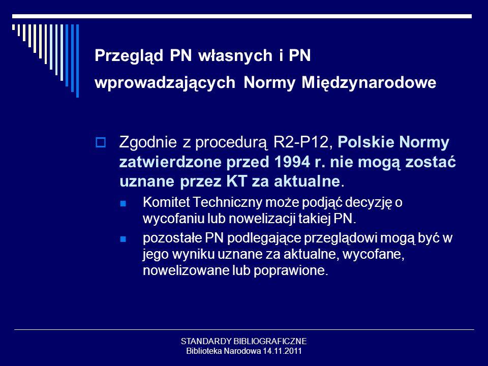 Przegląd PN własnych i PN wprowadzających Normy Międzynarodowe