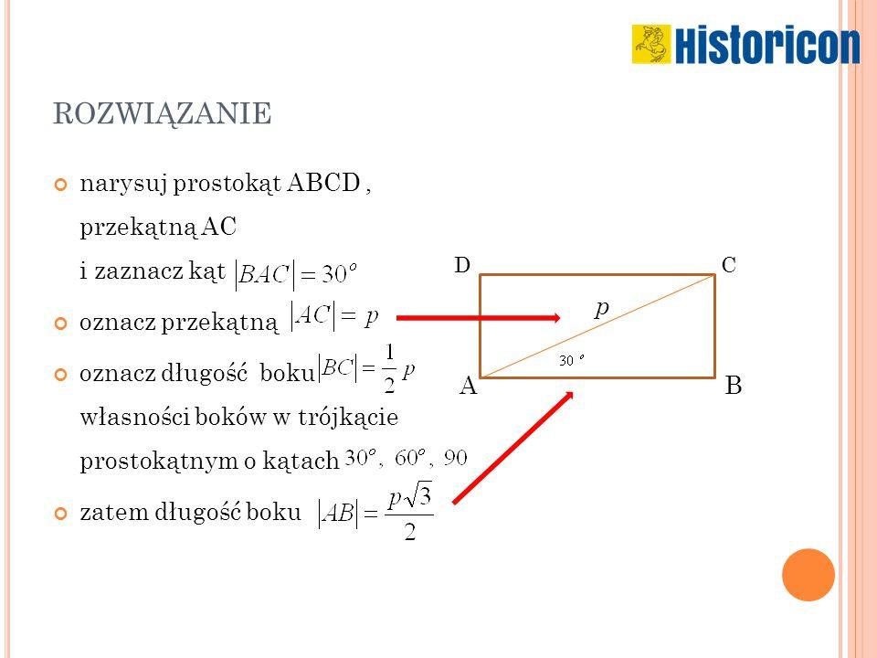 rozwiązanie p narysuj prostokąt ABCD , przekątną AC i zaznacz kąt