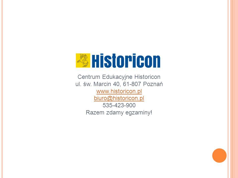 Centrum Edukacyjne Historicon ul. św. Marcin 40, 61-807 Poznań www