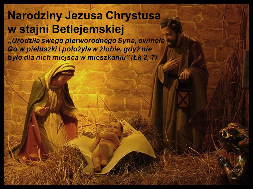 Narodziny Jezusa Chrystusa w stajni Betlejemskiej