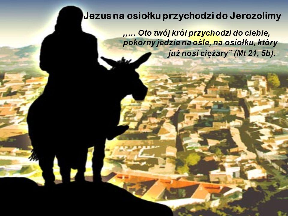 Jezus na osiołku przychodzi do Jerozolimy