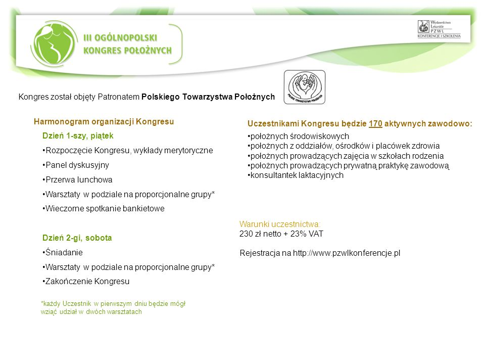 Kongres został objęty Patronatem Polskiego Towarzystwa Położnych