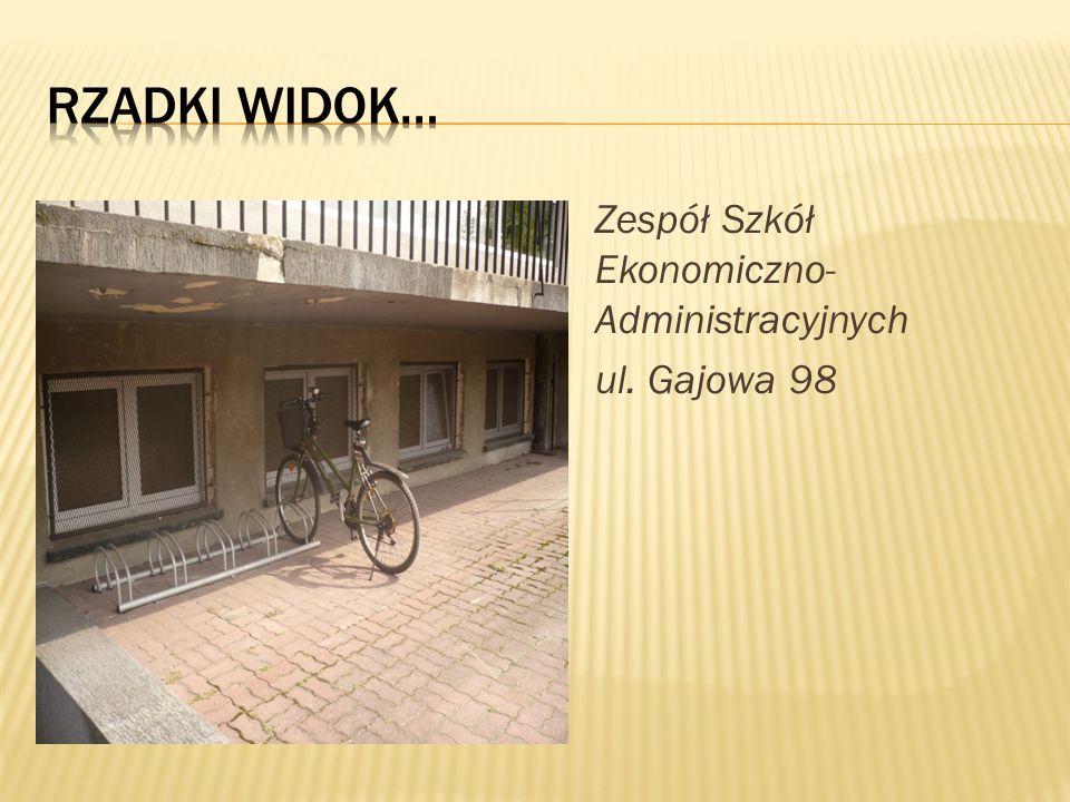 Rzadki widok… Zespół Szkół Ekonomiczno-Administracyjnych ul. Gajowa 98