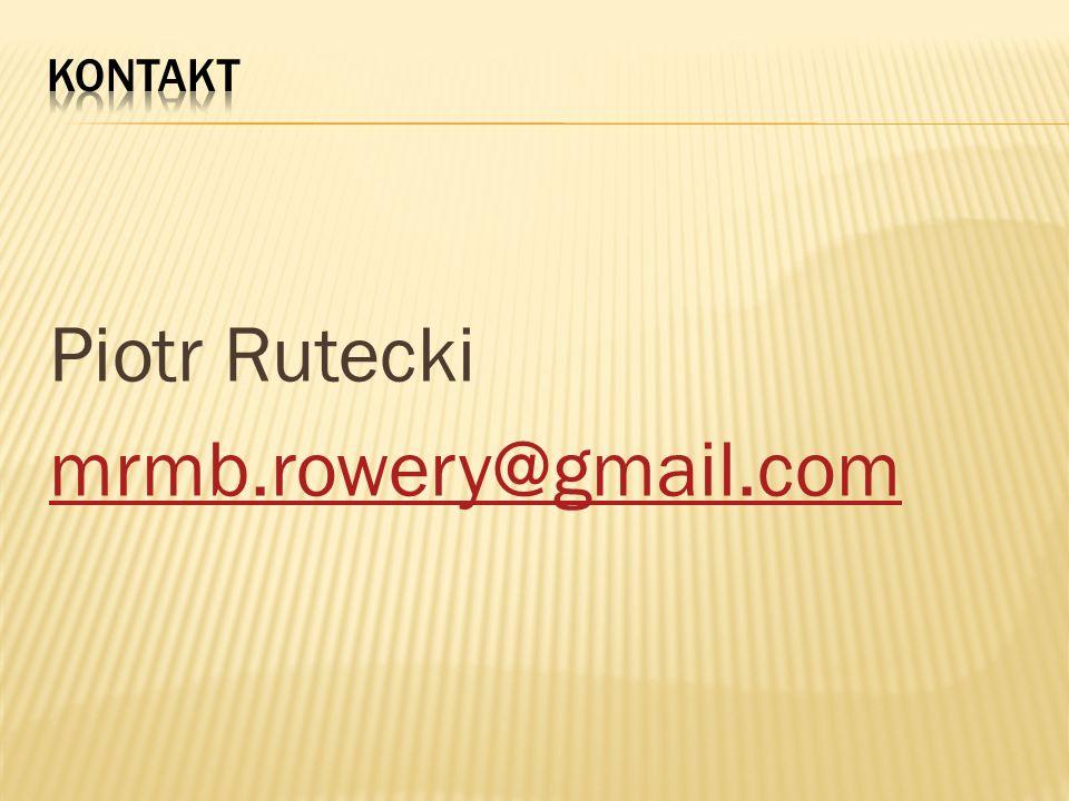 Kontakt Piotr Rutecki mrmb.rowery@gmail.com