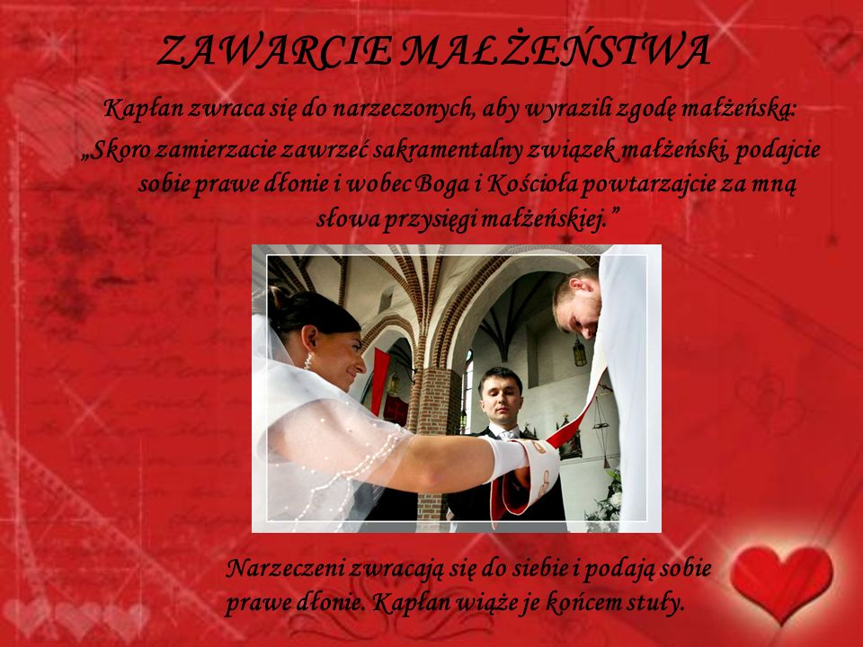 Kapłan zwraca się do narzeczonych, aby wyrazili zgodę małżeńską: