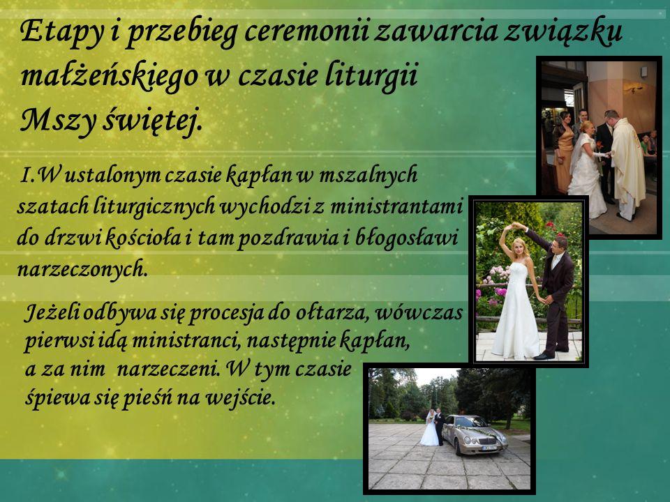 Etapy i przebieg ceremonii zawarcia związku małżeńskiego w czasie liturgii Mszy świętej.