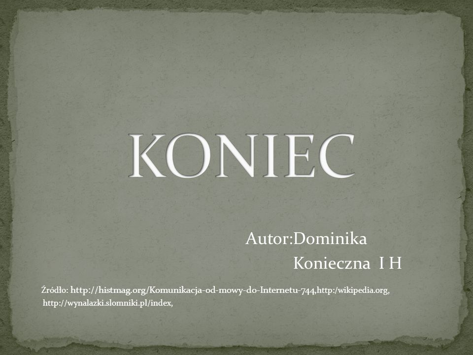 Autor:Dominika Konieczna I H Źródło: http://histmag